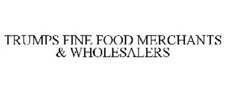 TRUMPS FINE FOOD MERCHANTS & WHOLESALERS