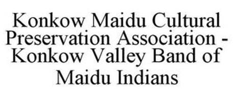 KONKOW MAIDU CULTURAL PRESERVATION ASSOCIATION - KONKOW VALLEY BAND OF MAIDU INDIANS