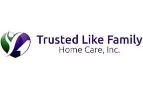 TRUSTED LIKE FAMILY HOME CARE, INC.