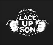 LACE UP SON BALTIMORE