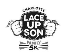 LACE UP SON CHARLOTTE FAMILY 5K