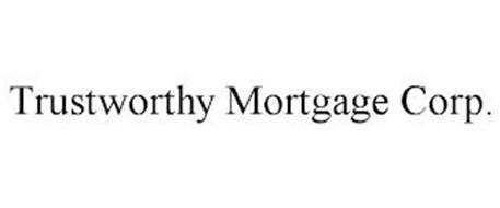 TRUSTWORTHY MORTGAGE CORP.