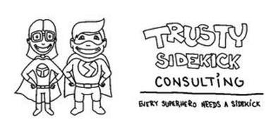 T S TRUSTY SIDEKICK CONSULTING EVERY SUPERHERO NEEDS A SIDEKICK