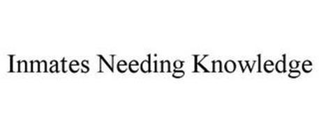 INMATES NEEDING KNOWLEDGE