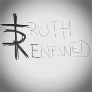 TRUTH RENEWED