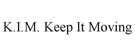 K.I.M. KEEP IT MOVING