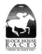 BLOCK HOUSE R·A·C·E·S ~ TRYON, NC SINCE 1947 ~