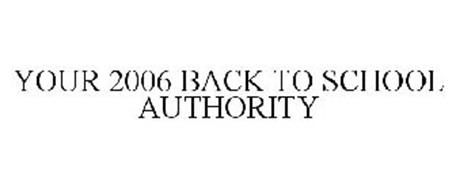 YOUR 2006 BACK TO SCHOOL AUTHORITY