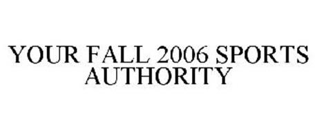 YOUR FALL 2006 SPORTS AUTHORITY
