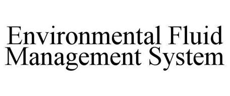 ENVIRONMENTAL FLUID MANAGEMENT SYSTEM