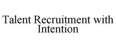 TALENT RECRUITMENT WITH INTENTION