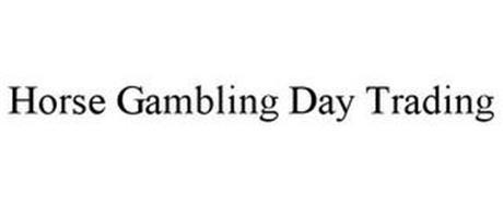 HORSE GAMBLING DAY TRADING