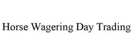 HORSE WAGERING DAY TRADING