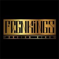 FRGNKINGS FOREIGN KINGS