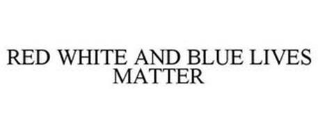 RED WHITE AND BLUE LIVES MATTER