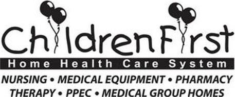 CHILDRENFIRST HOME HEALTH CARE SYSTEM NURSING · MEDICAL EQUIPMENT · PHARMACY THERAPY · PPEC · MEDICAL GROUP HOMES