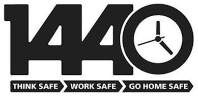 1440 THINK SAFE WORK SAFE GO HOME SAFE