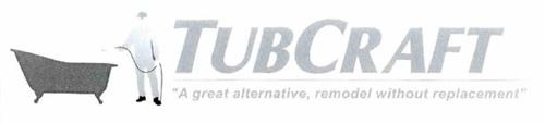 "TUBCRAFT ""A GREAT ALTERNATIVE, REMODEL WITHOUT REPLACEMENT"""