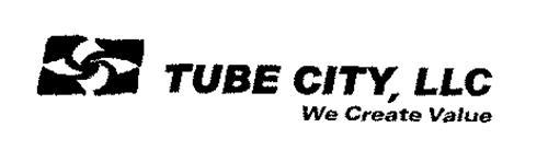 TUBE CITY, LLC WE CREATE VALUE