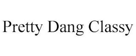PRETTY DANG CLASSY