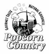 GOURMET TASTE NATURAL GOODNESS POPCORN COUNTRY