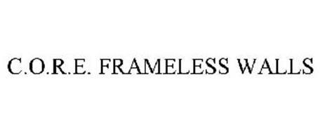 C.O.R.E. FRAMELESS WALLS