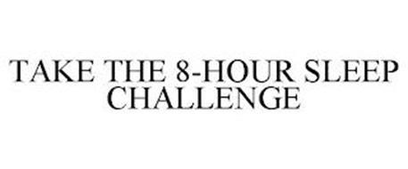 TAKE THE 8-HOUR SLEEP CHALLENGE