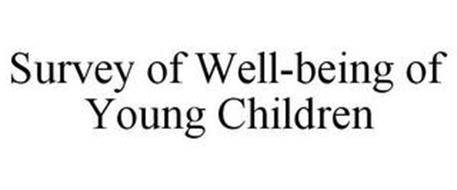 SURVEY OF WELL-BEING OF YOUNG CHILDREN
