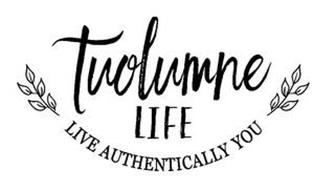 TUOLUMNE LIFE LIVE AUTHENTICALLY YOU