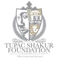 TUPAC SHAKUR FOUNDATION ESTABLISHED 1996 WHAT'S IN YOUR HAND BLACK MAN?