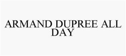 ARMAND DUPREE ALL DAY