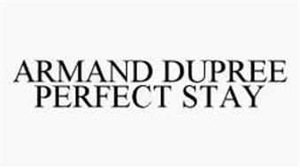 ARMAND DUPREE PERFECT STAY