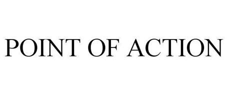 POINT OF ACTION