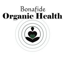BONAFIDE ORGANIC HEALTH