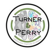 TURNER & PERRY. COLLABORATION. INGENUITY. EXCELLENCE.