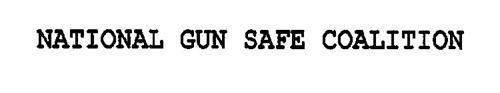 NATIONAL GUN SAFE COALITION