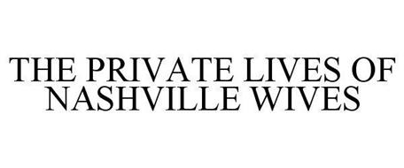THE PRIVATE LIVES OF NASHVILLE WIVES