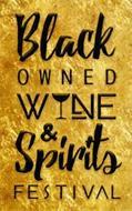 BLACK OWNED WINE & SPIRITS FESTIVAL