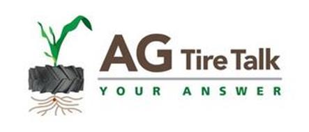 AG TIRE TALK YOUR ANSWER
