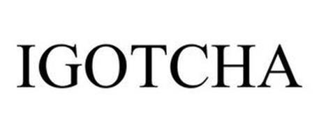 IGOTCHA