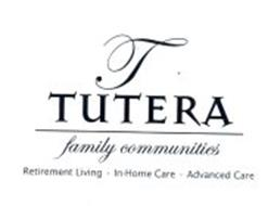 T TUTERA FAMILY COMMUNITIES RETIREMENT LIVING · IN-HOME CARE · ADVANCED CARE