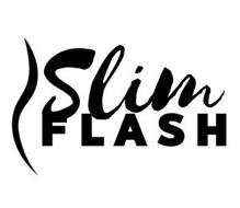 SLIM FLASH