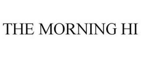 THE MORNING HI