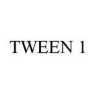 TWEEN 1
