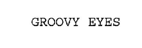 GROOVY EYES