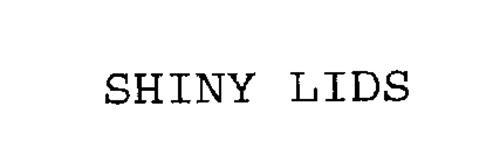 SHINY LIDS