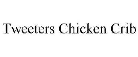 TWEETERS CHICKEN CRIB