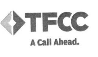 TFCC A CALL AHEAD.