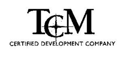 TCM CERTIFIED DEVELOPMENT COMPANY