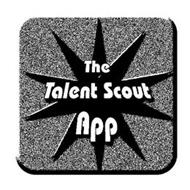 THE TALENT SCOUT APP